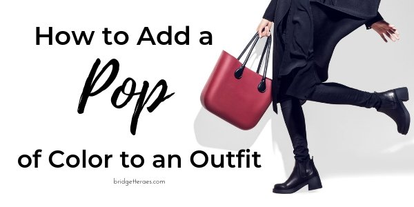 How to Add a Pop of Color to an Outfit