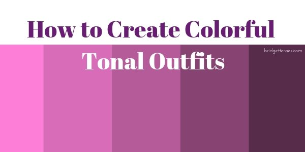 How to Create Colorful Tonal Outfits