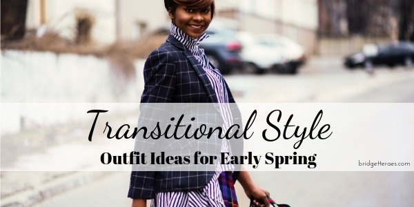 Transitional Style: Outfit Ideas for Early Spring