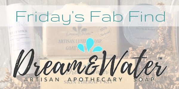 Friday's Fab Find: Dream & Water