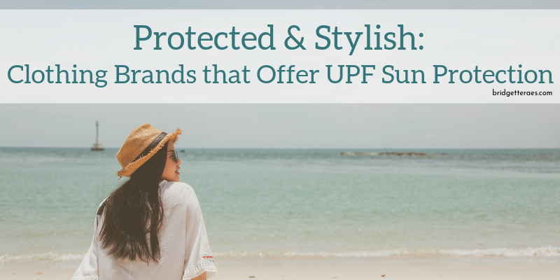 Protected & Stylish: Clothing Brands that Offer UPF Sun Protection