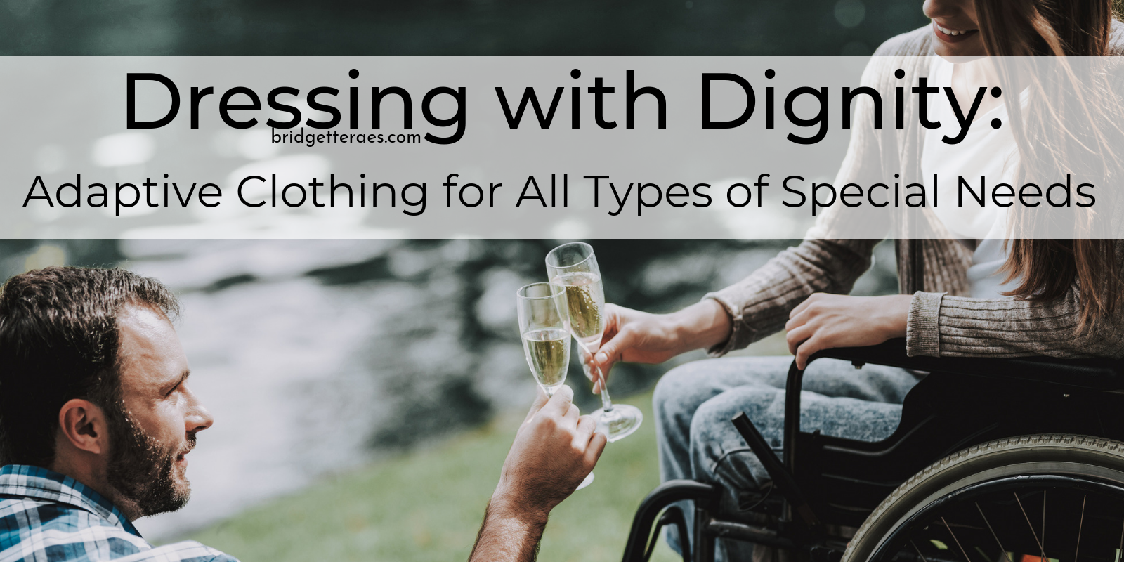 Dressing with Dignity: Adaptive Fashion for All Types of Special Needs