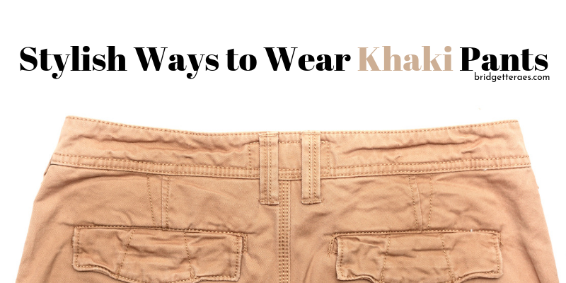 Stylish Ways to Wear Khaki Pants