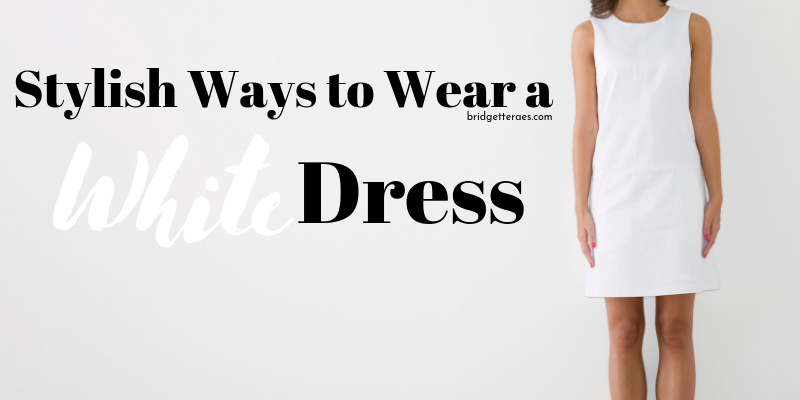 Stylish Ways to Wear a White Dress