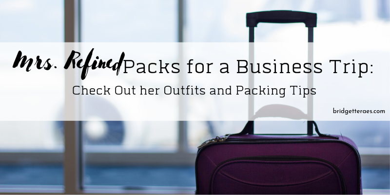 Mrs. Refined Packs for a Business Trip
