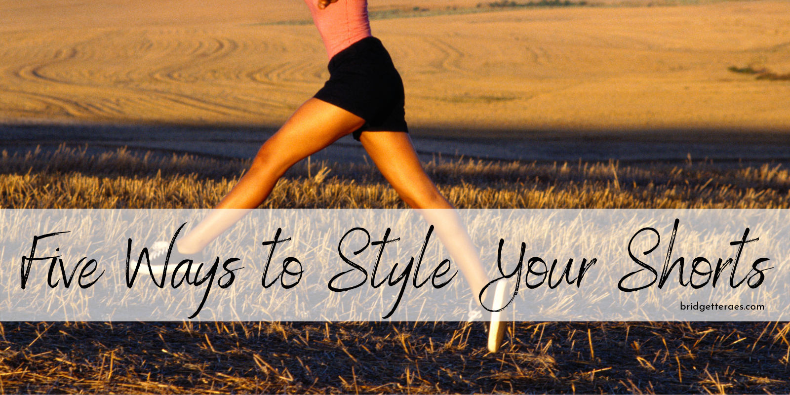 Five Ways to Style Your Shorts