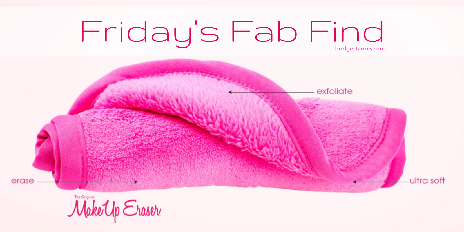 Friday's Fab Find: The MakeUp Eraser