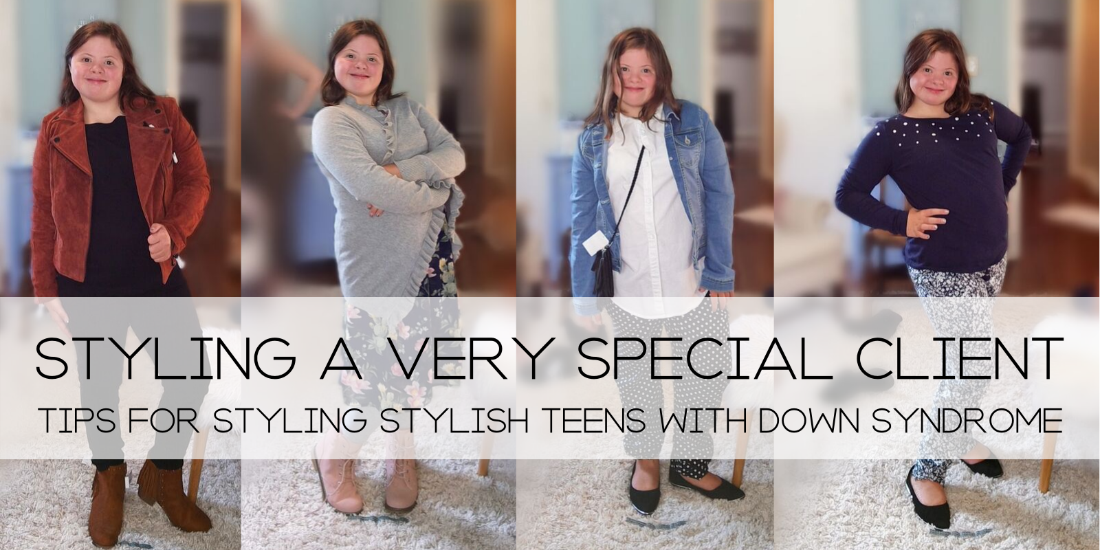 Styling a Very Special Client: Tips for Styling Stylish Teens with Down Syndrome