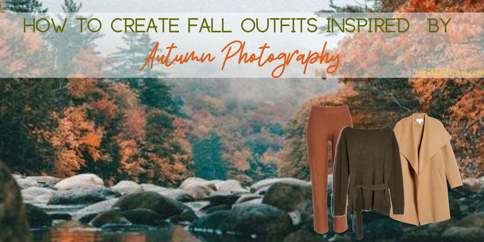 How to Create Fall Outfits Inspired by Autumn Photography