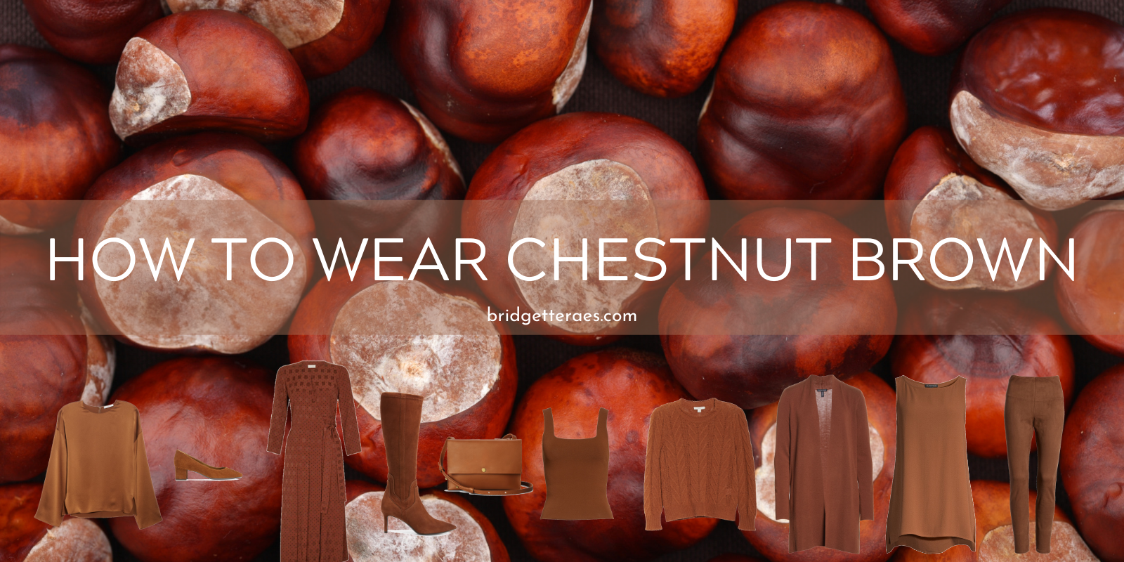 How to Wear Chestnut Brown