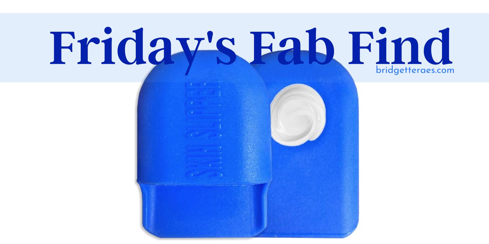 Friday's Fab Find: Skin Slipper