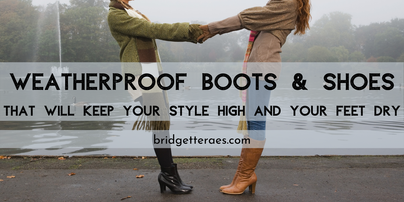 Weatherproof Boots and Shoes that will Keep Your Style High and Your Feet Dry