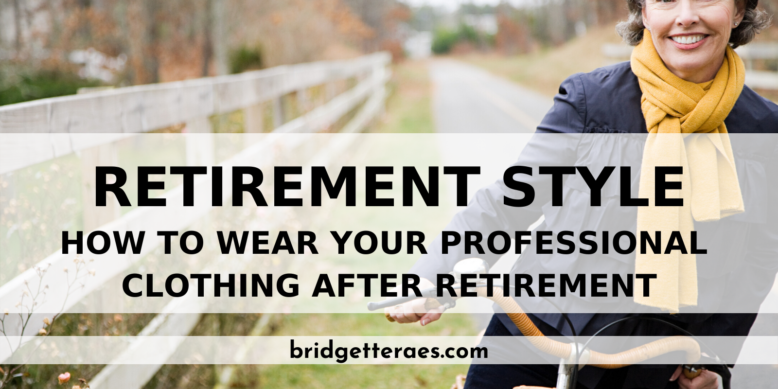 Retirement Style: How to Wear Your Professional Clothing After Retirement