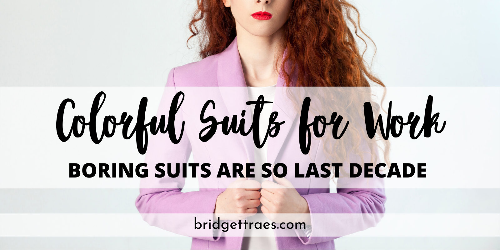 Colorful Suits for Work: Boring Suits are so Last Decade