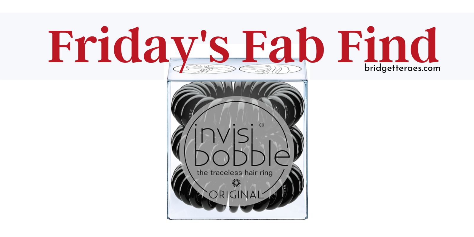 Friday's Fab Find: Invisibobble