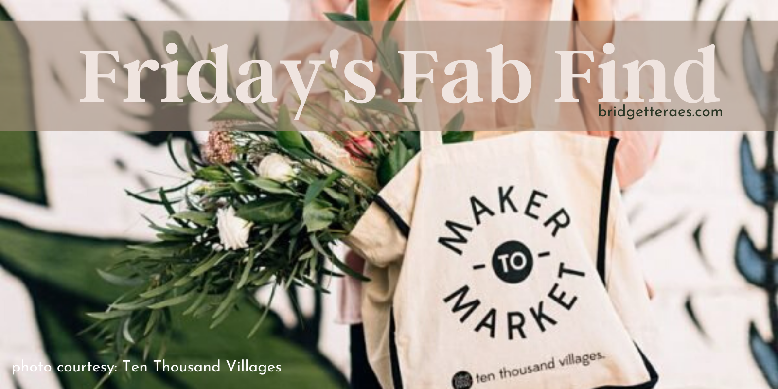 Friday's Fab Find: Ten Thousand Villages