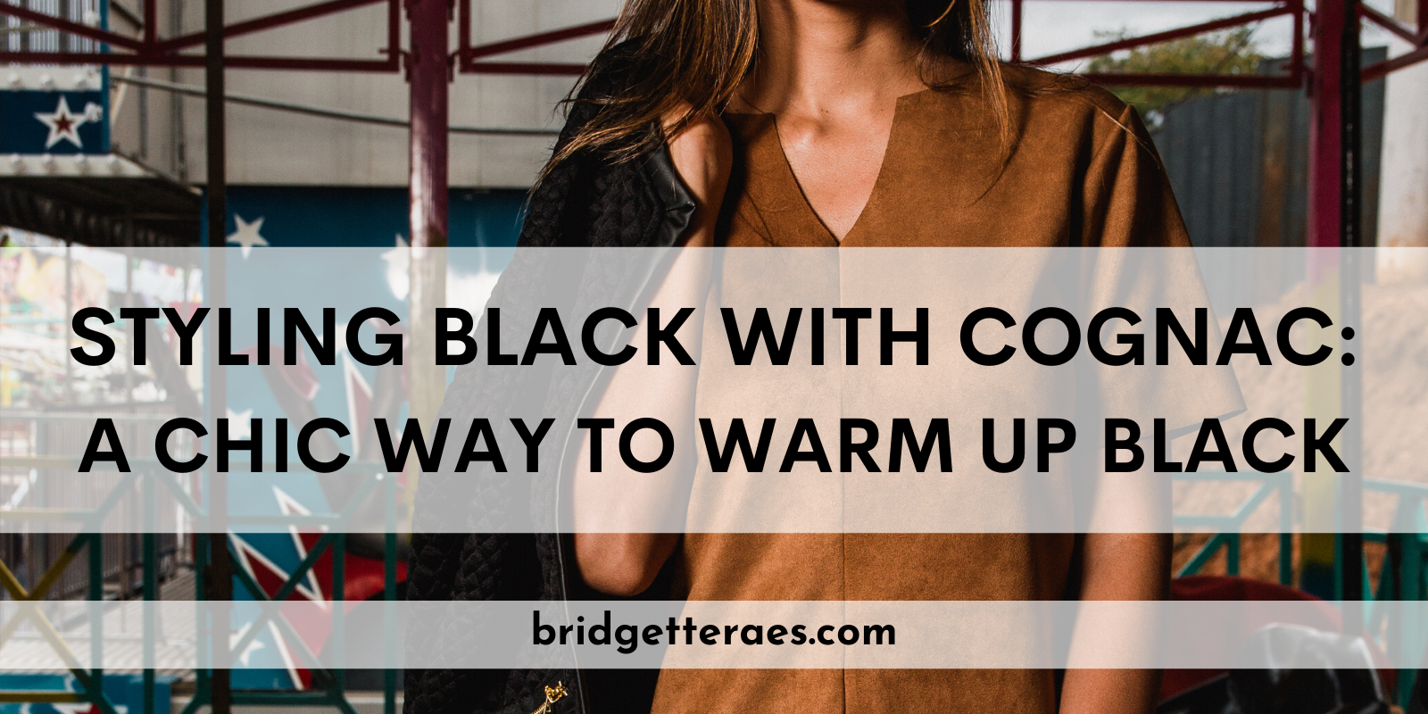Styling Black with Cognac: A Chic Way to Warm Up Black