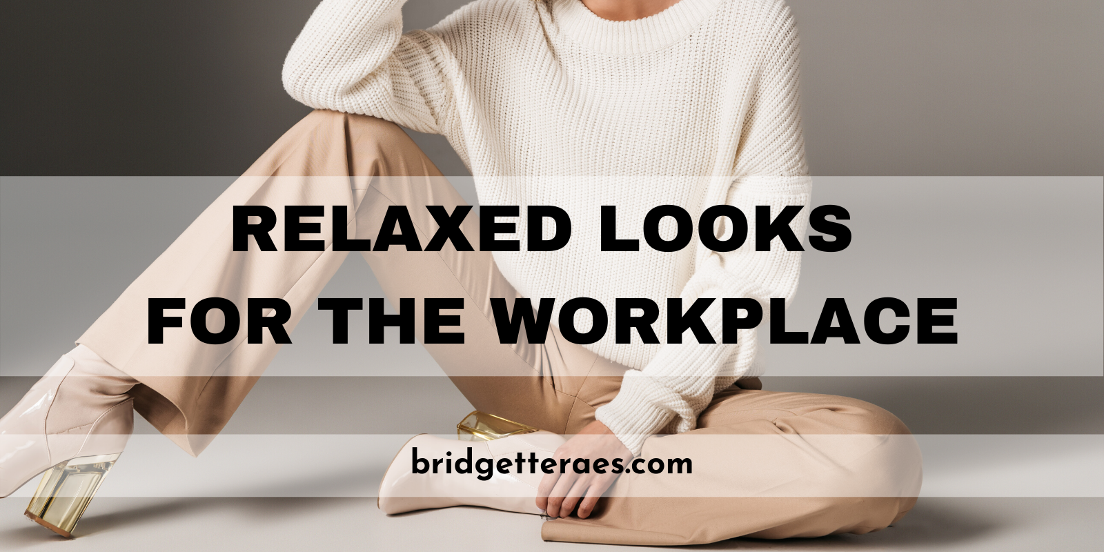 Relaxed Looks for the Workplace