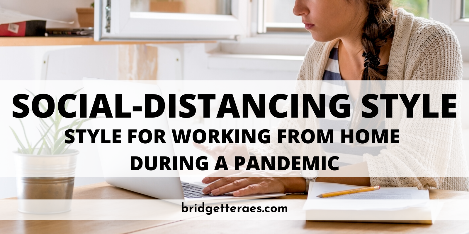 Social-Distancing Style: Style for Working from Home During a Pandemic