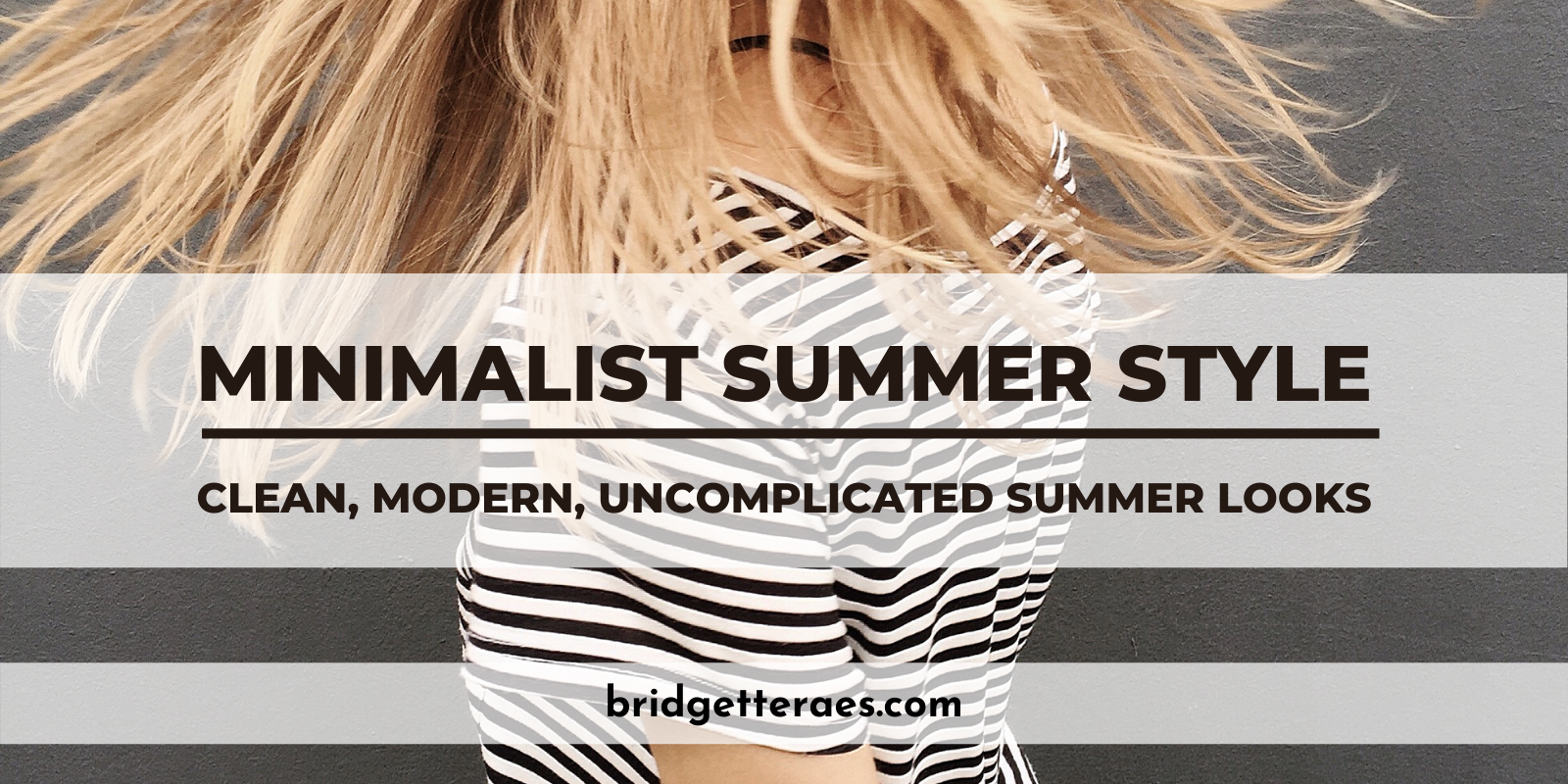Minimalist Summer Style: Clean, Modern, Uncomplicated Summer Looks