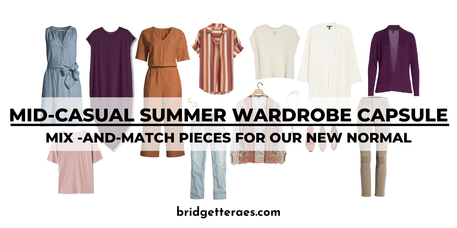Mid-Casual Summer Wardrobe Capsule: Mix-and-Match for Our New Normal