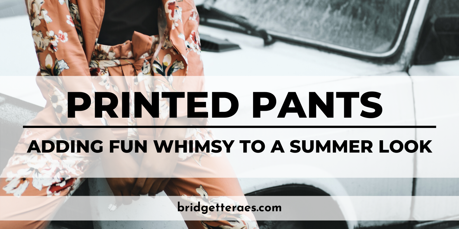Printed Pants: Adding Fun Whimsy to a Summer Look