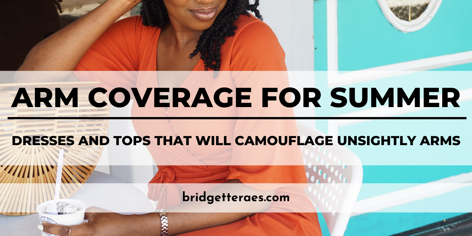 Arm Coverage For Summer: Dresses and Tops that will Camouflage Unsightly Arms