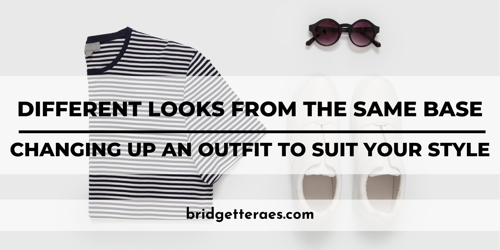 Different Looks from the Same Base: Changing up an Outfit to Suit Your Style