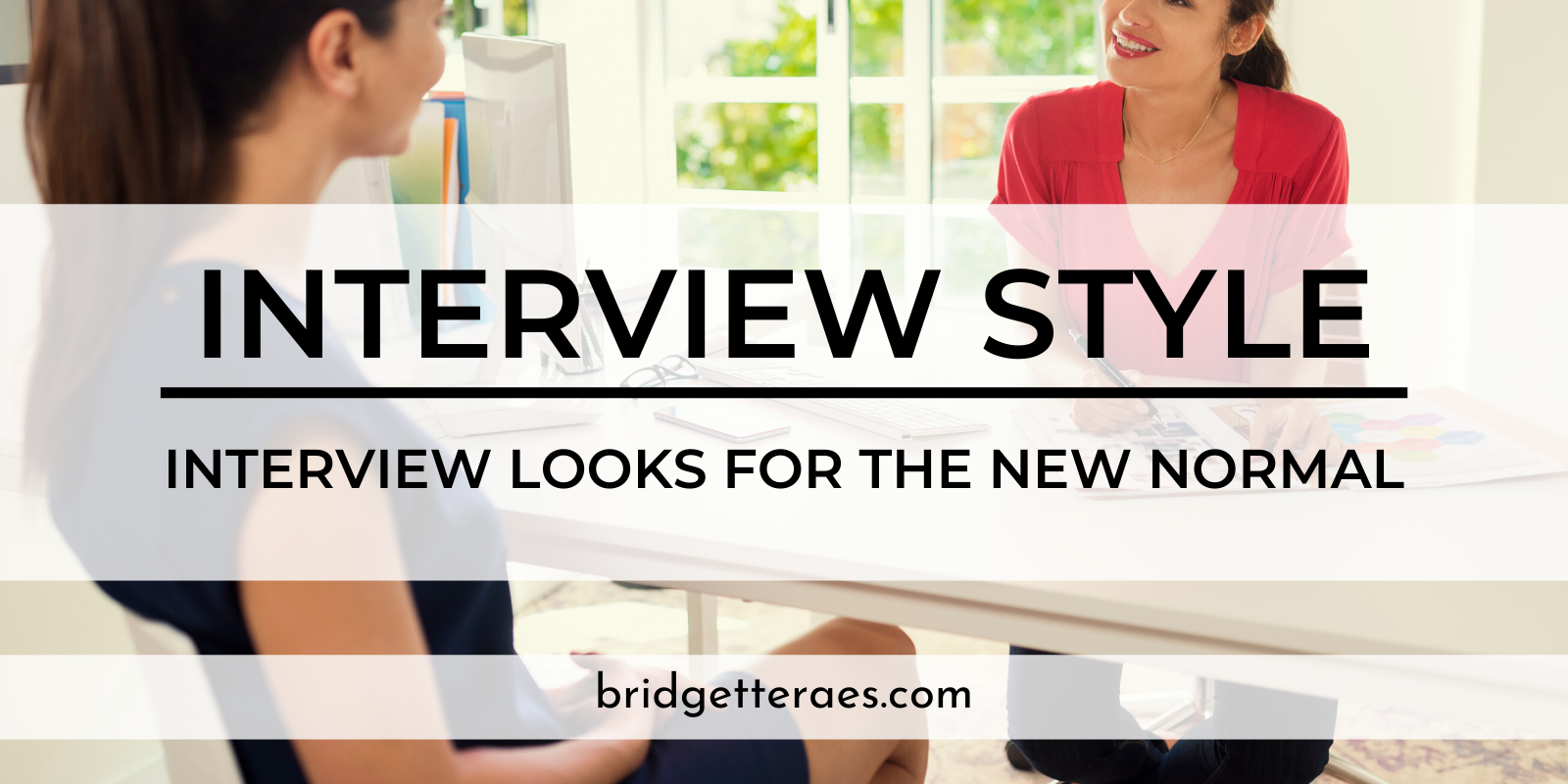 Interview Style: Interview Looks for the New Normal