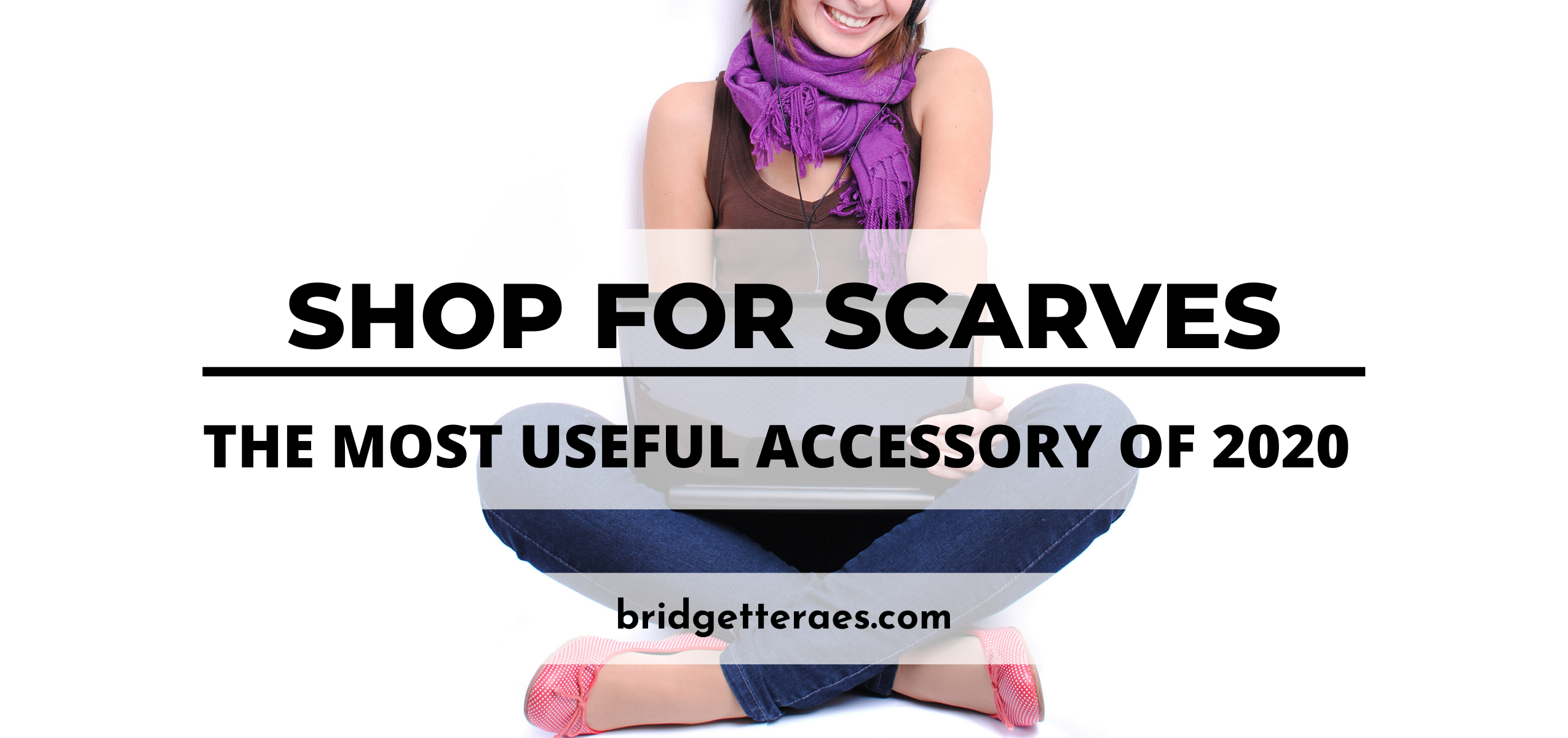 Shop for Scarves: The Most Useful Accessory of 2020
