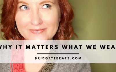 WHY IT MATTERS WHAT WE WEAR