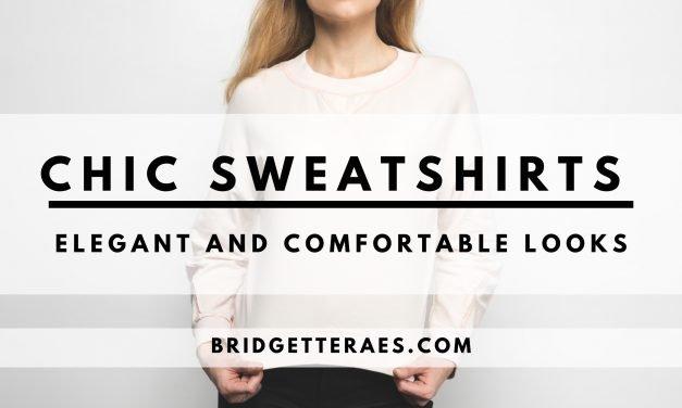 Chic Sweatshirts: Elegant and Comfortable Looks