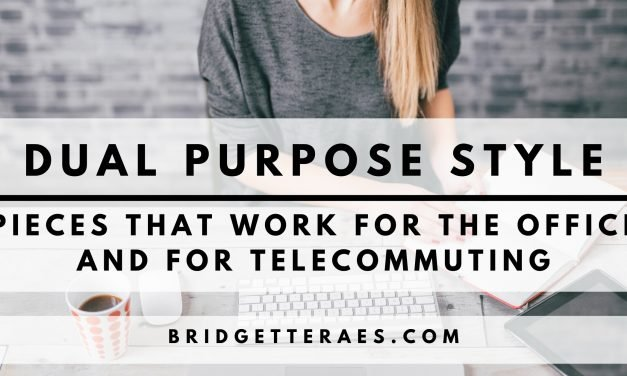 Dual Purpose Style: Pieces That Work for the Office and for Telecommuting