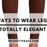 Five Ways to Wear Leggings…in a totally elegant way