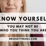 Know Yourself: You May Not Be Who You Think You Are