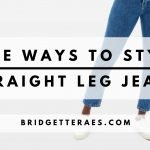 Five Ways to Style Straight Leg Jeans