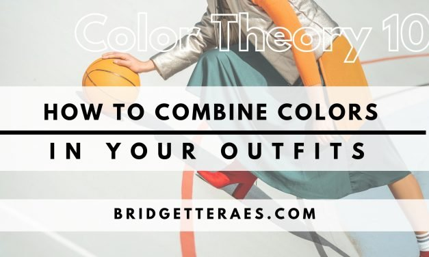 How to Combine Colors in Your Outfits