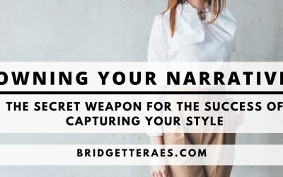 Owning Your Narrative: The Secret Weapon for the  Success of Capturing Your Style
