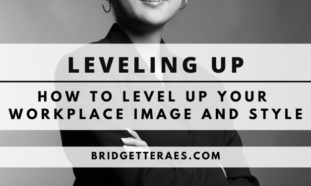 Leveling Up: How to Level Up Your Workplace Image and Style