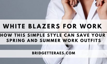 White Blazers for Work: How this Simple Style can Save Your Spring and Summer Work Outfits
