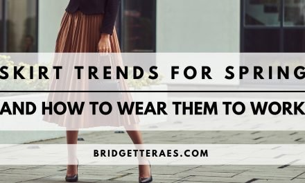 Skirt Trends for Spring and How to Wear them to Work