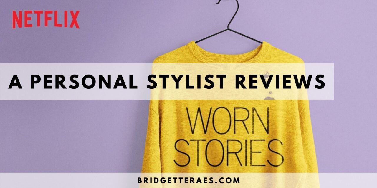 A Personal Stylist Reviews Netflix's Limited Series, Worn Stories
