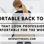 Comfortable Back to Work: Outfits that Look Professional But Are Comfortable for the Workplace