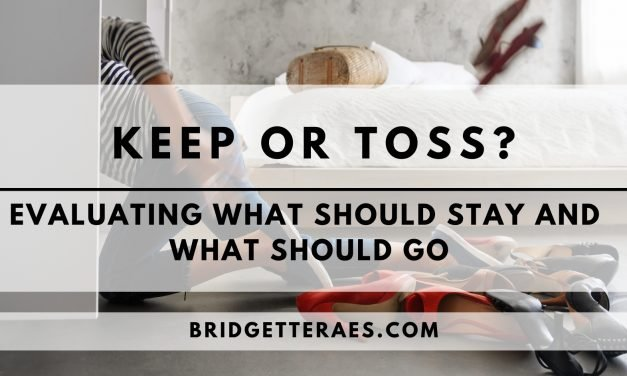 Keep or Toss?  Evaluating What Should Stay and What Should Go