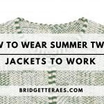 How to Wear Summer Tweed Jackets to Work
