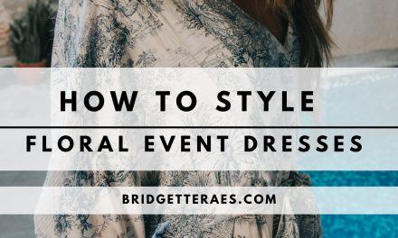 How to Style Floral Event Dresses