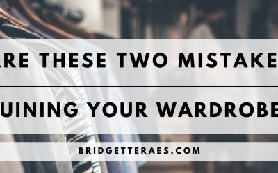 Are These Two Mistakes Ruining Your Wardrobe?