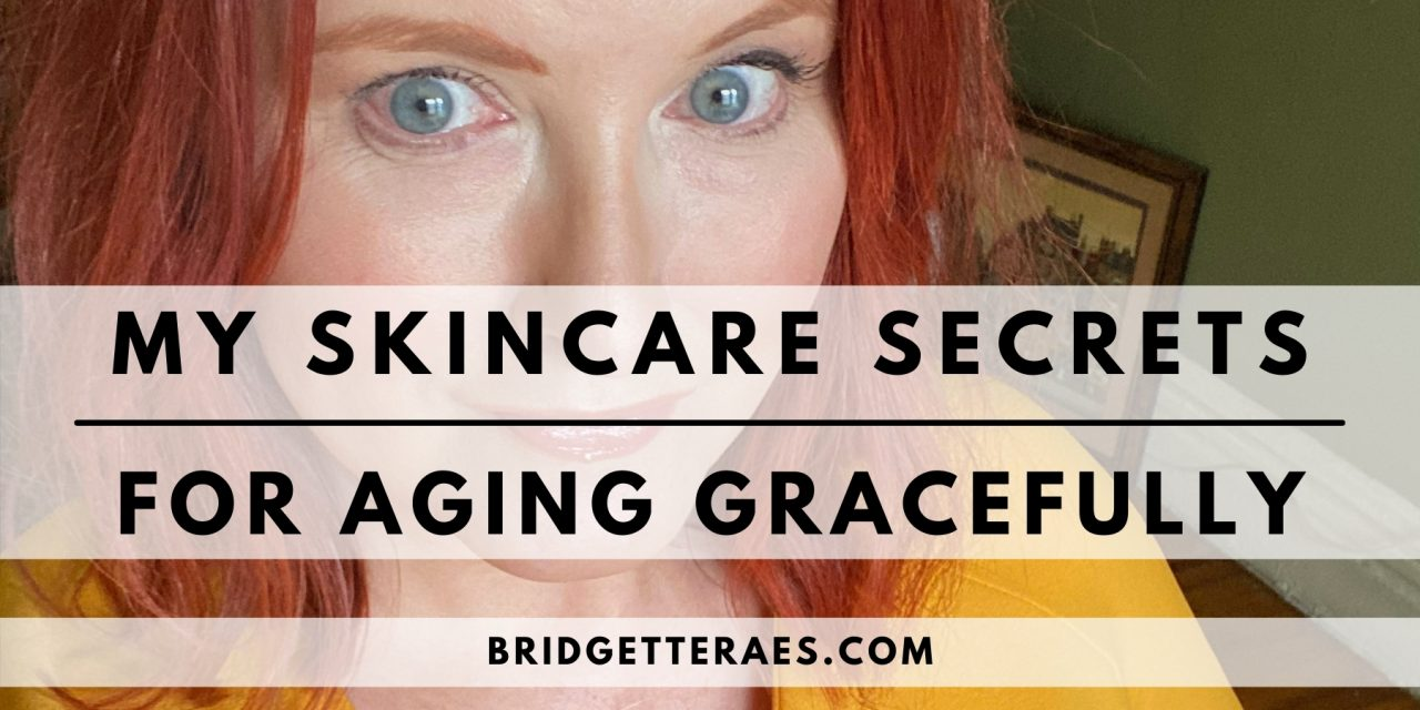 My Skincare Secrets for Aging Gracefully