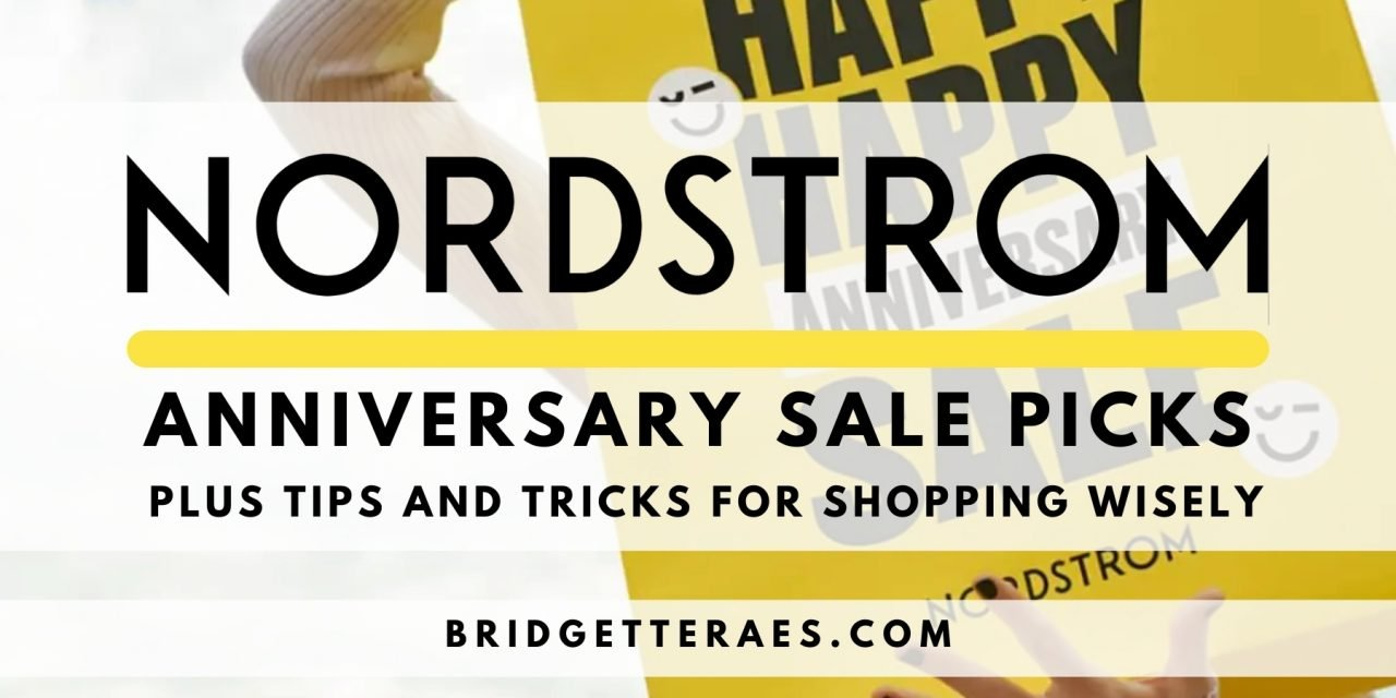 Nordstrom Anniversary Sale Picks, Plus Tips and Tricks for Shopping Wisely