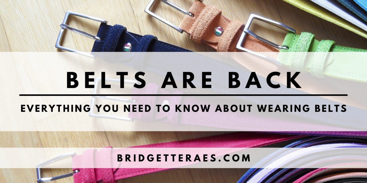 Belts Are Back: Everything You Need to Know About Wearing Belts